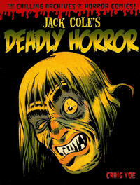 Cover Thumbnail for The Chilling Archives of Horror Comics! (IDW, 2010 series) #4 - Jack Cole's Deadly Horror