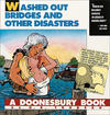 Cover for Washed Out Bridges and Other Disasters (A Doonesbury Book) (Andrews McMeel, 1994 series)
