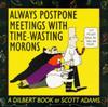 Cover for Dilbert (Andrews McMeel, 1994 ? series) #1 - Always Postpone Meetings with Time-Wasting Morons