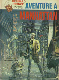 Cover Thumbnail for Bernard Prince (Le Lombard, 1969 series) #4 - Aventure à Manhattan [1st printing]