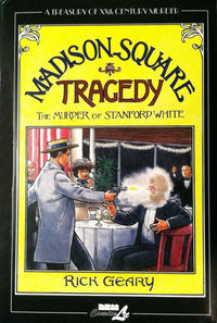 Cover Thumbnail for Madison Square Tragedy: The Murder of Stanford White (A Treasury of XXth Century Murder) (NBM, 2013 series)