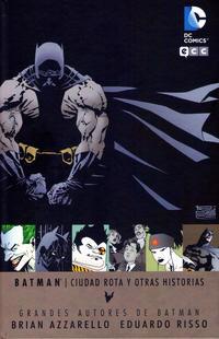 Cover Thumbnail for Grandes Autores de Batman: Brian Azzarello y Eduardo Risso - Ciudad Rota y Otras Historias (ECC Ediciones, 2014 series)