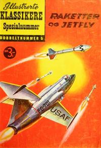 Cover Thumbnail for Illustrerte Klassikere Spesialnummer (Illustrerte Klassikere / Williams Forlag, 1959 series) #5 - Raketter og jetfly