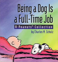 Cover Thumbnail for Being a Dog Is a Full-Time Job (Andrews McMeel, 1994 series)