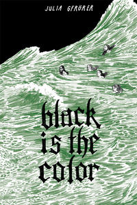 Cover Thumbnail for Black Is the Color (Fantagraphics, 2013 series)