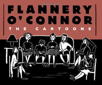 Cover Thumbnail for Flannery O'Connor: The Cartoons (Fantagraphics, 2012 series)