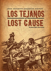 Cover Thumbnail for Jack Jackson's American History: Los Tejanos & Lost Cause (Fantagraphics, 2012 series)