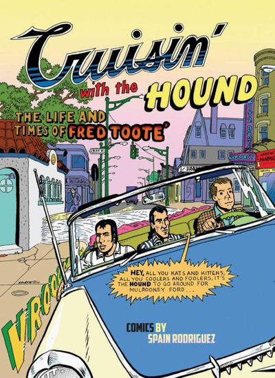 Cover for Cruisin' with the Hound: The Life and Times of Fred Toote' (Fantagraphics, 2012 series)