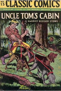 Cover Thumbnail for Classic Comics (Gilberton, 1941 series) #15 - Uncle Tom's Cabin [HRN 21]