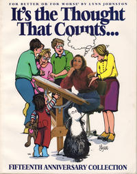Cover Thumbnail for It's the Thought That Counts: For Better or For Worse Fifteenth Anniversary Collection (Andrews McMeel, 1994 series)