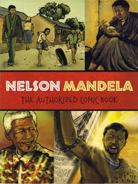 Cover Thumbnail for Nelson Mandela: The Authorized Comic Book (W. W. Norton, 2009 series)