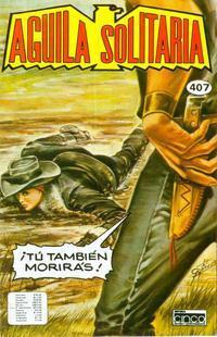 Cover Thumbnail for Aguila Solitaria (Editora Cinco, 1976 ? series) #407