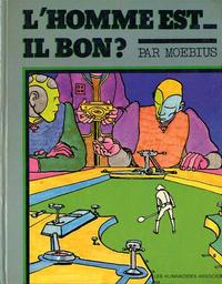 Cover Thumbnail for L'Homme est-il bon? (Les Humanoïdes Associés, 1977 series)