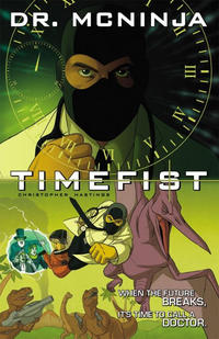 Cover Thumbnail for The Adventures of Dr. McNinja (Dark Horse, 2011 series) #2 - Timefist