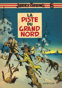 Cover Thumbnail for Jerry Spring (Dupuis, 1955 series) #6 - La piste du grand nord