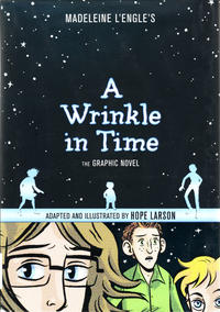Cover Thumbnail for A Wrinkle in Time: The Graphic Novel (Farrar, Straus, and Giroux, 2012 series)