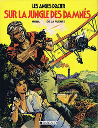 Cover Thumbnail for Les anges d'acier (Dargaud éditions, 1984 series) #2 - Sur la jungle des damnés