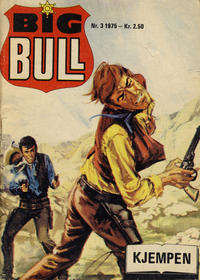 Cover Thumbnail for Big Bull (Serieforlaget / Se-Bladene / Stabenfeldt, 1975 series) #3/1975