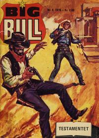 Cover Thumbnail for Big Bull (Serieforlaget / Se-Bladene / Stabenfeldt, 1975 series) #6/1976