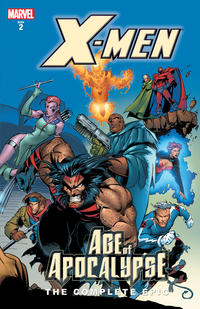 Cover Thumbnail for X-Men: The Complete Age of Apocalypse Epic (Marvel, 2006 series) #2
