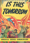Cover Thumbnail for Is This Tomorrow (1947 series)  [10 cent price]