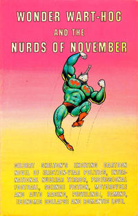 Cover Thumbnail for Wonder Wart-Hog and the Nurds of November: Gilbert Shelton's Exciting Cartoon Novel of Election-Year Politics, International Nuclear Terror, Professional Football, Science Fiction, Motorcycle and Auto Racing, Pestilence, Famine, Economic Collapse (Rip Off Press, 1980 series)