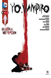 Cover Thumbnail for Yo, Vampiro: Oleada de Mutilación (ECC Ediciones, 2013 series)