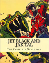 Cover Thumbnail for Jet Black and Jak Tal: The Complete Space Ace (Boardman Books, 2014 series)