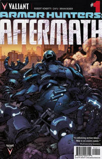 Cover Thumbnail for Armor Hunters: Aftermath (Valiant Entertainment, 2014 series) #1 [Cover A - Diego Bernard]