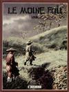 Cover for Le Moine fou (Dargaud éditions, 1984 series) #1 - Le moine feu