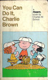 Cover for You Can Do It, Charlie Brown: A Peanuts Book / You'll Flip, Charlie Brown: A Peanuts Book (Holt, Rinehart and Winston, 1970 ? series) #[nn]
