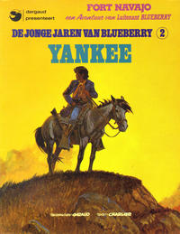 Cover Thumbnail for Luitenant Blueberry (Oberon; Dargaud Benelux, 1978 series) #19 - De jonge jaren van Blueberry 2: Yankee