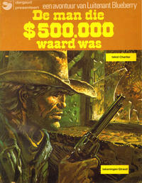 Cover Thumbnail for Luitenant Blueberry (Oberon; Dargaud Benelux, 1976 series) #2 - De man die $500.000 waard was