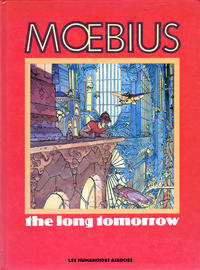 Cover Thumbnail for The Long Tomorrow (Les Humanoïdes Associés, 1989 series)