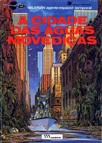 Cover Thumbnail for Valérian, agente espácio-temporal (Meribérica, 1980 series) #1 - A Cidade das Águas Movediças